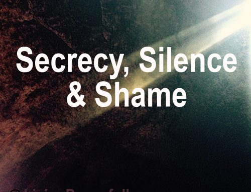 Having a Voice in the Face of Secrecy, Silence and Shame